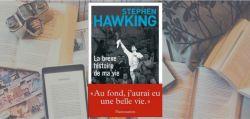 Couverture du livre La brève histoire de ma vie de Stephen Hawking.