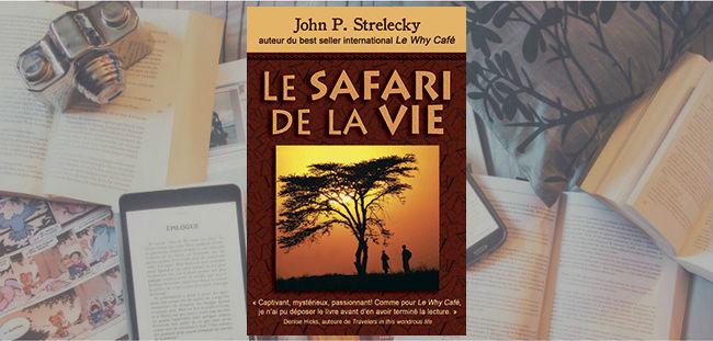 Couverture du livre Le Safari de la Vie de John P. Strelecky.