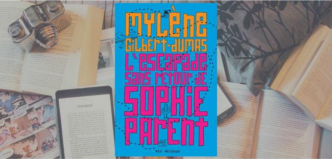 Couverture du roman L'escapade sans retour de Sophie Parent de Mylène Gilbert-Dumas.