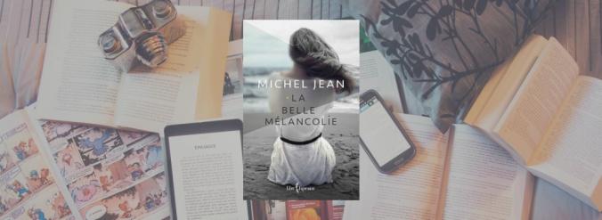 La couverture du livre La belle mélancolie de Michel Jean publié chez Libre Expression.