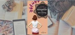 """Couverture du roman """"Abigaëlle et le date coaching"""" de Stéphanie Bourgault-Dallaire, chez Libre Expression."""
