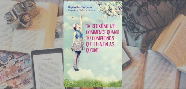 Couverture du livre Ta deuxième vie commence quand tu comprends que tu n'en as qu'une de Raphaëlle Giordano.