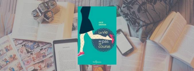 La couverture du livre La Vie au pas de course de Julie Grenier.