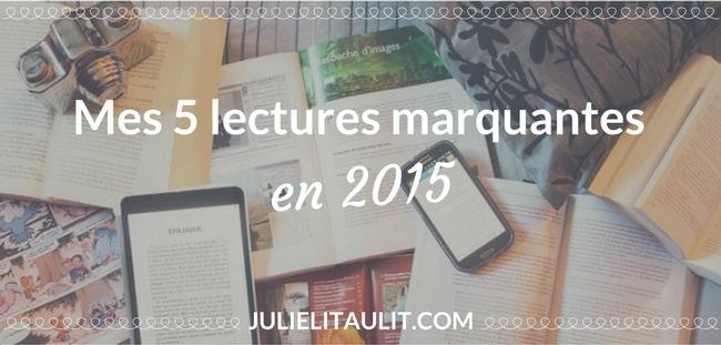 Mes 5 lectures marquantes en 2015.