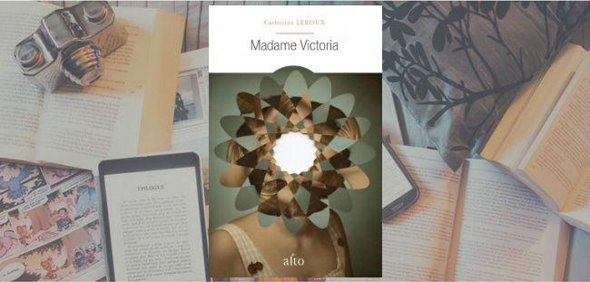Couverture du roman Madame Victoria de Catherine Leroux, publié chez Alto.