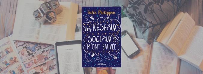 Couverture du livre Les réseaux sociaux m'ont sauvée de Julie Philippon.
