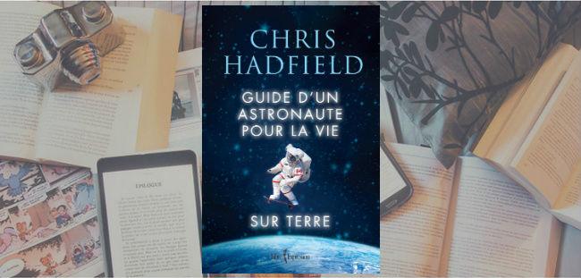Couverture du livre Guide d'un astronaute pour la vie sur Terre de Chris Hadfield.