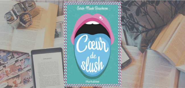 """Couverture du roman """"Coeur de slush"""" de Sarah-Maude Beauchesne, chez Hurtubise."""