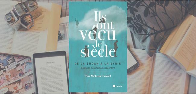 """Couverture du livre """"Ils ont vécu le siècle"""" de Mélanie Loisel."""