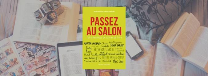 Couverture du livre Passez au salon : 150 anecdotes de salons du livre de Isabelle Massé et Hugo Fontaine