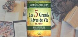 Couverture du livre Les 5 Grands Rêves de Vie, la suite de John P. Strelecky.