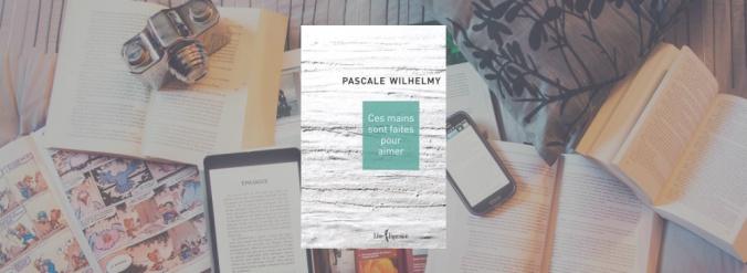 Couverture du livre Ces mains sont faites pour aimer de Pascale Wilhelmy.