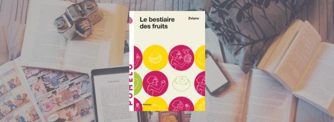 Couverture du livre Le bestiaire des fruits de Zviane