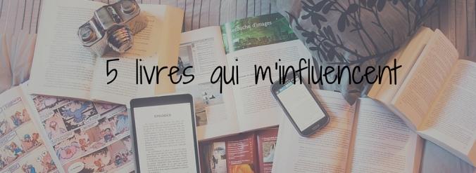"""Photo titre pour """"5 livres qui m'influencent"""""""