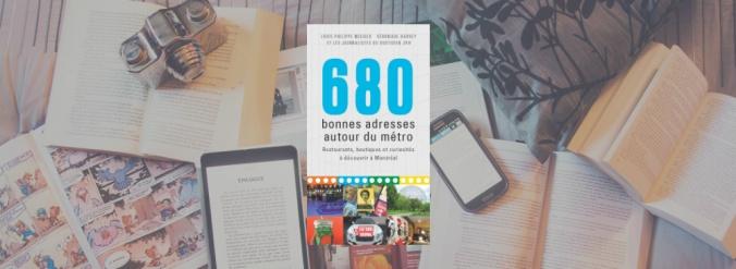Couverture du livre 680 bonnes adresses autour du métro : restaurants, boutiques et curiosités à découvrir à Montréal.