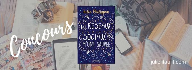 Concours pour gagner un exemplaire du livre Les réseaux sociaux m'ont sauvée de Julie Philippon.