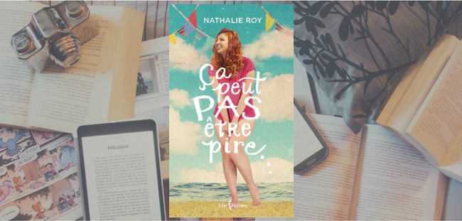 """Couverture du roman """"Ça peut pas être pire..."""" de Nathalie Roy."""