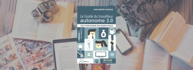 Couverture du livre Le Guide du travailleur autonome 3.0 de Jean-Benoît Nadeau