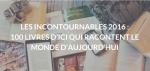 Les Incontournables 2016 : 100 livres d'ici qui racontent le monde d'aujourd'hui