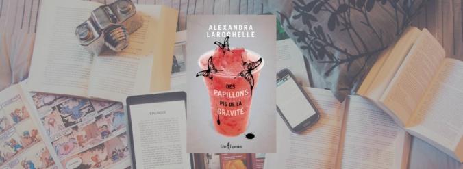 Couverture du livre Des papillons pis de la gravité d'Alexandra Larochelle.