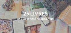 25 critiques littéraires en 140 caractères maximum.
