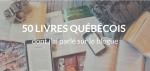 50 livres québécois dont j'ai parlé sur le blogue.