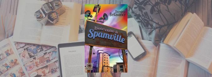 Couverture du livre Bienvenue à Spamville de Dominic Bellavance.