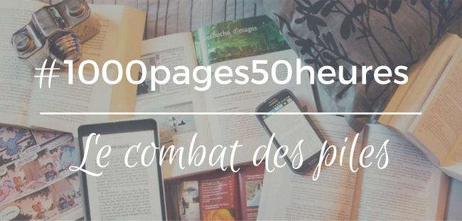 Le combat des piles : le choix entre 2 piles de livres de mille pages à lire en 50 heures.