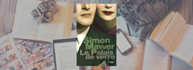 Couverture du livre Le Palais de verre de Simon Mawer.