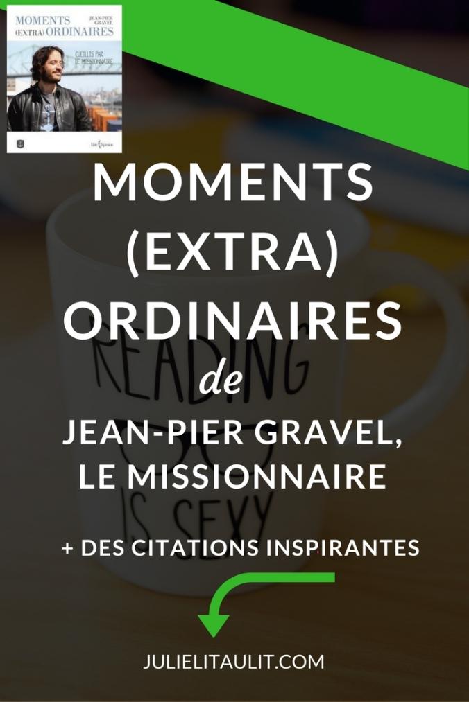 Visuel pour Pinterest. Moments (extra) ordinaires de Jean-Pier Gravel, le Missionnaire.