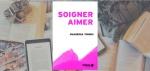 """Couverture du livre """"Soigner, aimer"""" de Ouanessa Younsi."""
