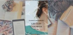 Couverture du roman Les îles Canaries de Claudia Larochelle, paru chez VLB Éditeur.