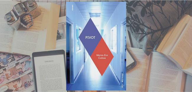 Couverture du roman Pivot de Marie-Eve Cotton, paru chez VLB Éditeur.