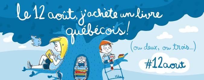 """Visuel pour l'événement """"Le 12 août, j'achète un livre québécois"""" version 2017."""