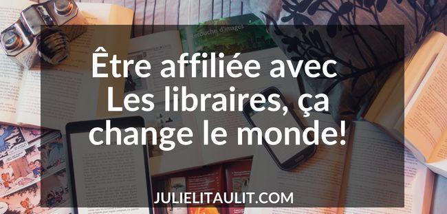 Être affiliée avec Les libraires, ça change le monde!