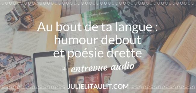 Au but de ta langue : humour debout et poésie drette, un spectacle de David Goudreault.