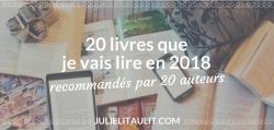 20 auteurs recommandent d'autres auteurs. Je me donne comme défi de les lire en 2018.