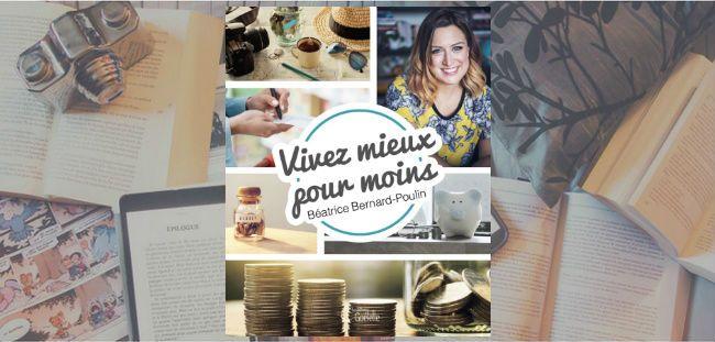 Couverture du livre Vivez mieux pour moins de Béatrice Bernard-Poulin, paru chez les éditions Goélette.