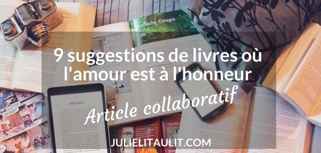 Article collaboratif : 9 suggestions de livres où l'amour est à l'honneur.