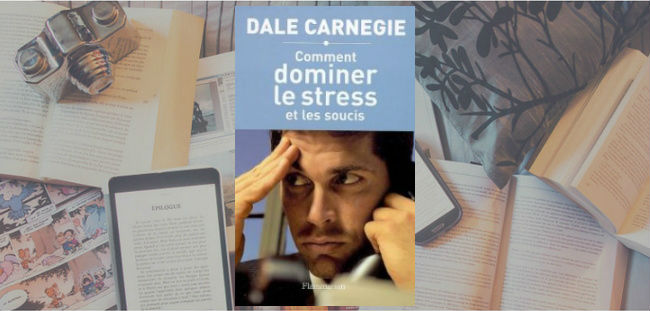 """Couverture du livre """"Comment dominer le stress et les soucis"""" de Dale Carnegie."""