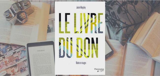 Couverture du livre Le livre du don : Récits et visages de Justin Kingsley.