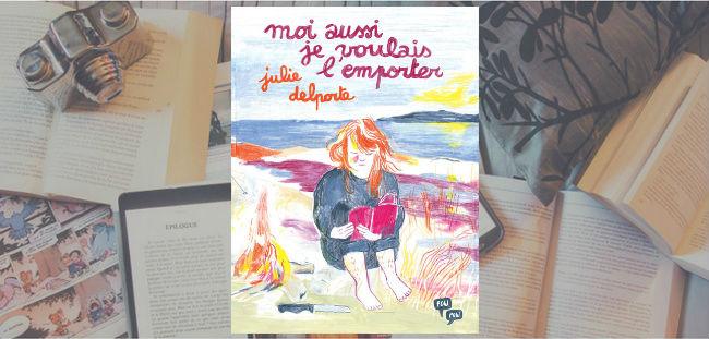 Couverture du livre Moi aussi je voulais l'emporter de Julie Delporte, publié chez Pow Pow.