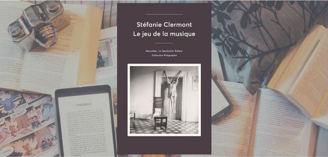 Couverture du livre Le jeu de la musique de Stéfanie Clermont, paru chez Le Quartanier.