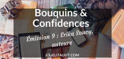 Bouquins & Confidences #9 : Erika Soucy, auteure.