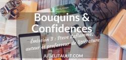 Bouquins & Confidences. L'invité de la semaine : Steve Laflamme, auteur et professeur de littérature.
