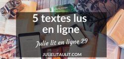 Julie lit en ligne #29 : 5 textes lus en ligne.