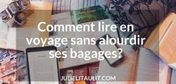 Comment lire en voyage sans alourdir ses bagages?