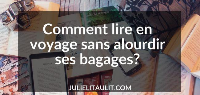 Comment lire en voyage sans alourdir ses bagages.