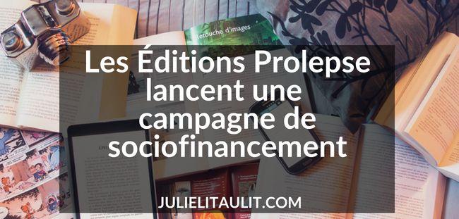 Les Éditions Prolepse lancent une campagne de sociofinancement.