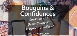 Bouquins & Confidences 11 : Denis Vaugeois, historien et éditeur.